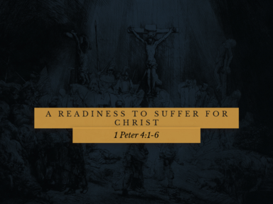 A Readiness to Suffer for Christ 10-25-2020