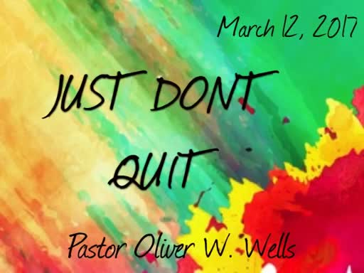 03.12.17 - Just Don't Quit!