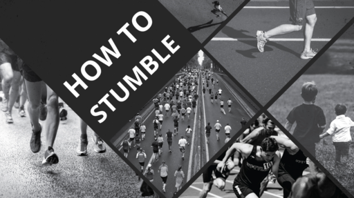 How to Stumble