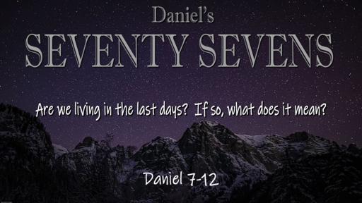 Daniel's Seventy Sets of Seven, Sunday October 25, 2020