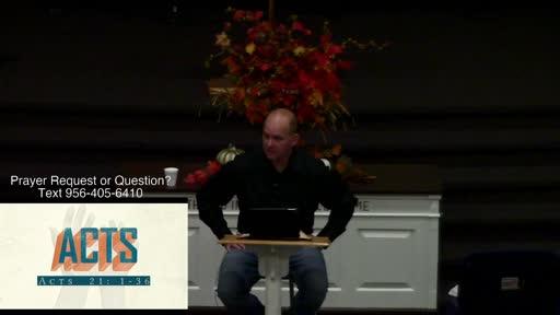 Acts 21:1-36, Dr. Benjamin Karner, FBC Laredo