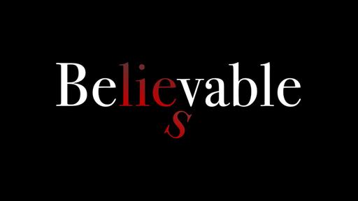 Believable Lies