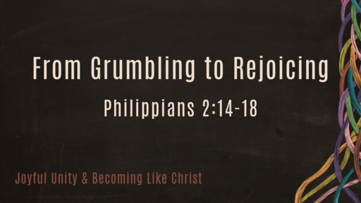 From Grumbling to Rejoicing