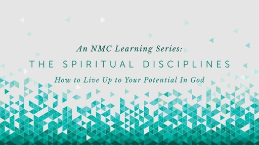 The Spiritual Disciplines- Week 13_ Pastor Georgia Harris