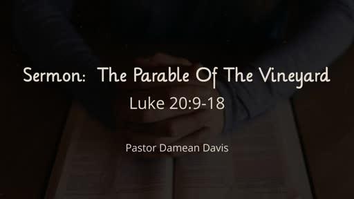 Parable Of The Vineyard - Luke 20:9-18