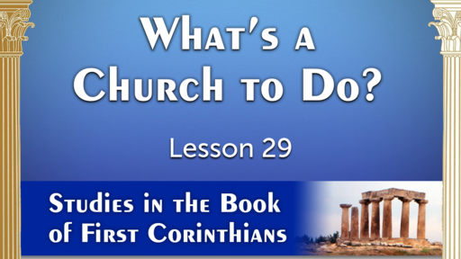 2020-10-18 SS (TM) - 1 Corinthians: #38 - Lesson 29:The Lord's Supper (1 Cor 11:17-34)