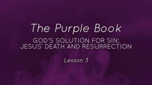God's Solution for Sin: Jesus' Death and Resurrection