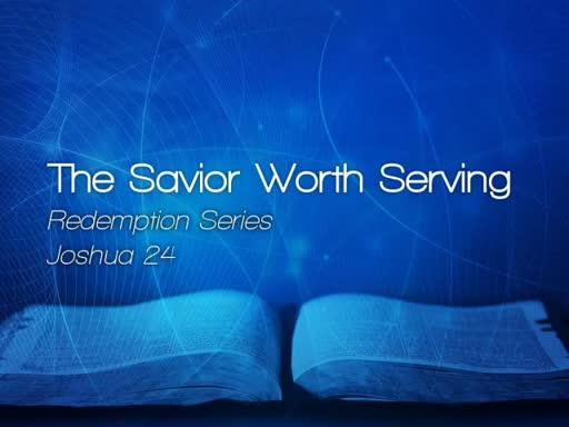 The Savior Worth Serving - March 19, 2017