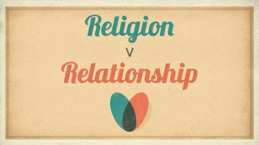 Religion vs Relationship