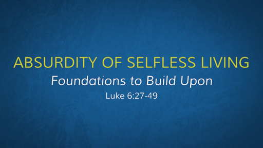 The Absurdity of Selfless Living
