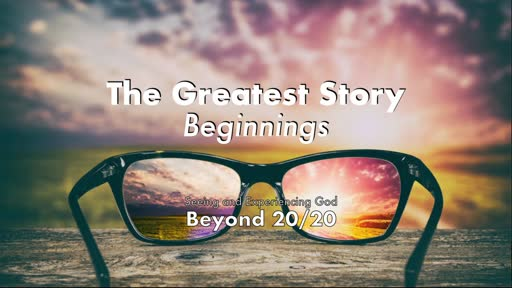 The Greatest Story: Beginnings 11/8/20