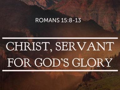 Christ, Servant for God's Glory