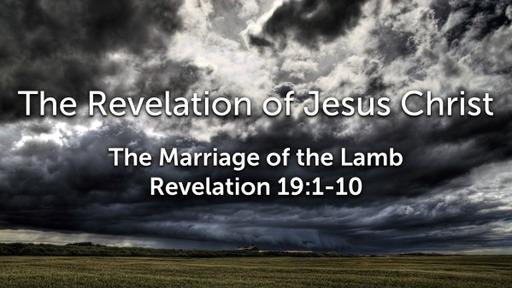 Sunday, November 8, 2020 - PM - The Marriage of the Lamb - Revelation 19:1-10