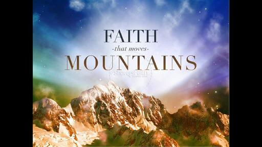 Faith that can Move Mountains