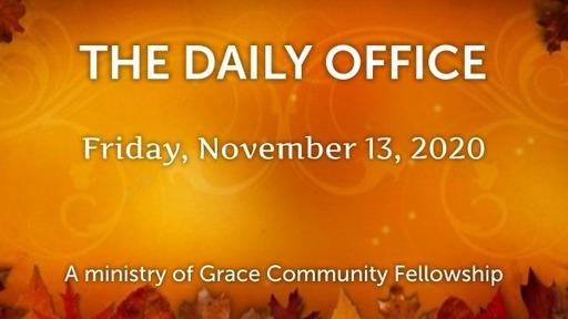 Daily Office - November 13, 2020