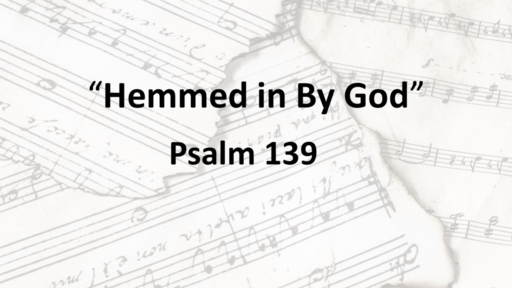 Songs of Strength, Hymns of Hope // Psalm 139