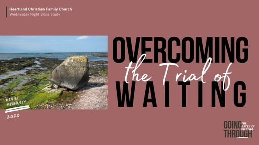 Overcoming the Trial of Waiting