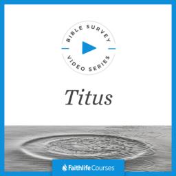Bible Survey Video Series: Titus