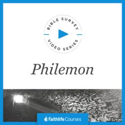 Bible Survey Video Series: Philemon