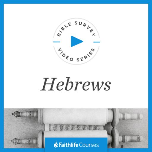 Bible Survey Video Series: Hebrews