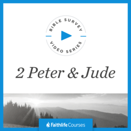 Bible Survey Video Series: Jude and 2 Peter