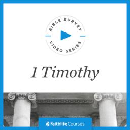 Bible Survey Video Series: 1 Timothy