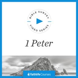 Bible Survey Video Series: 1 Peter