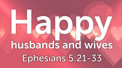 Happy Husbands and Wives