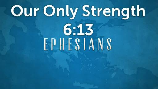 Our Only Strength