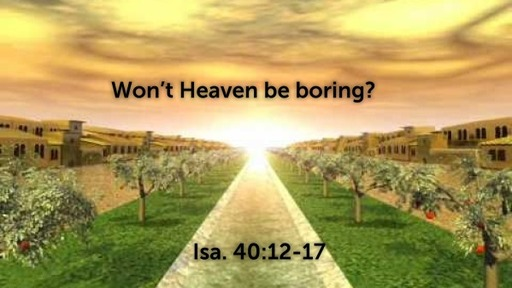 Won't Heaven be boring?