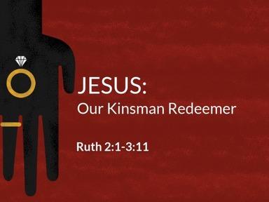 Jesus: Our Kinsman Redeemer