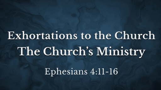 The Church's Ministry (Ephesians 4:11-16)