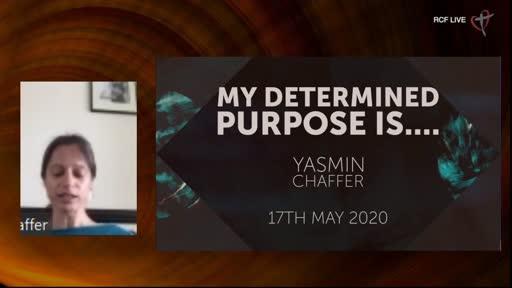 170520 Infill - Yasmin Chaffer - My Determined Purpose