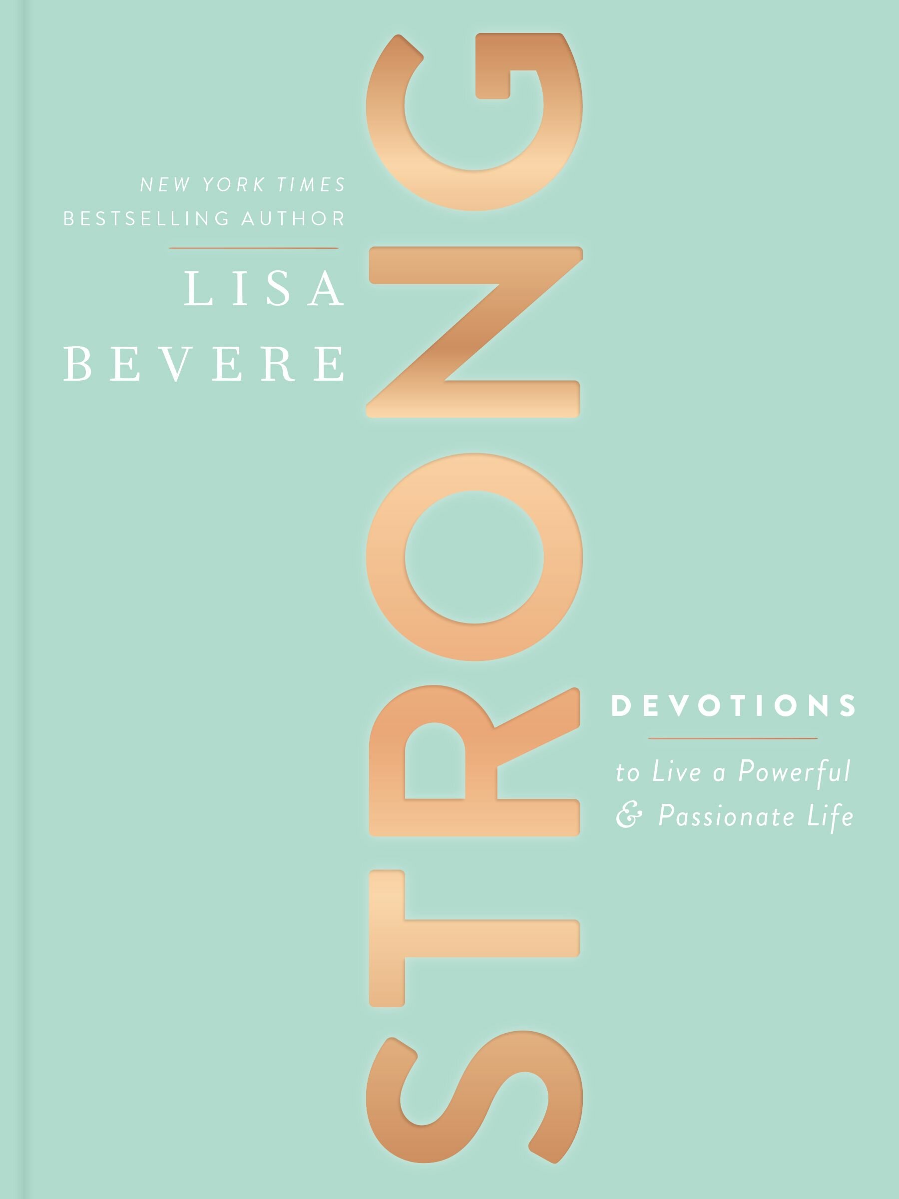 Strong: Devotions to Live a Powerful and Passionate Life