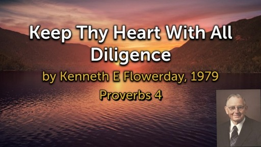 Keep Thy Heart With All Diligence