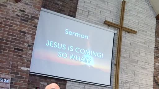 11 15 20 Jesus is Coming! So What? 2