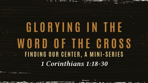 Glorying in the Word of Christ's Cross