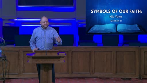 SYMBOLS OF OUR FAITH: HIS YOKE- SEPT. 20, 2020