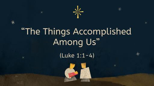 """The Things Accomplished Among Us"""