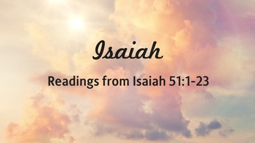 Readings from Isaiah 51
