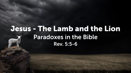 Jesus - The Lamb and the Lion