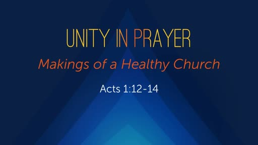 Unity in Prayer - Makings of a Healthy Church