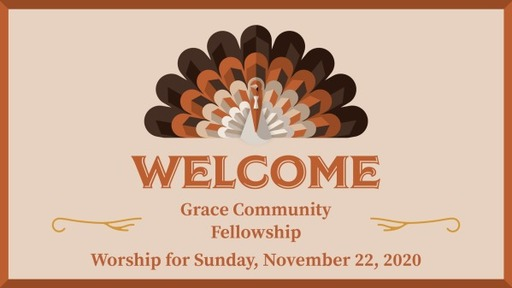 Worship for Sunday, November 22, 2020