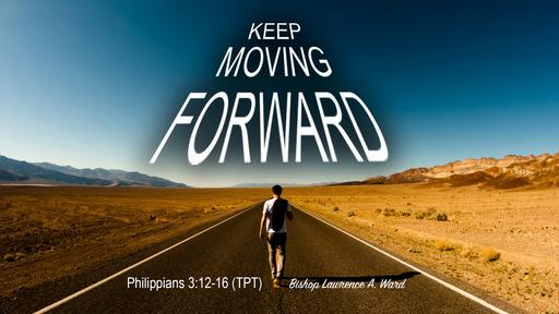 Keep Moving Forward
