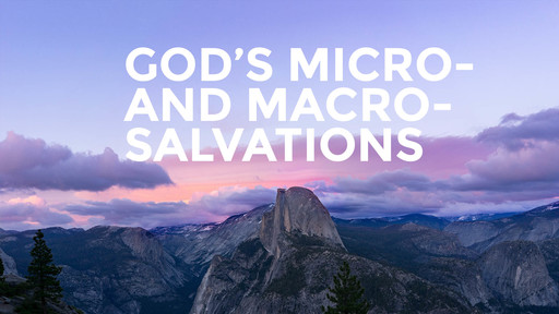 The Character of God in His Micro- and Macro-Salvations 1: Hannah's Song