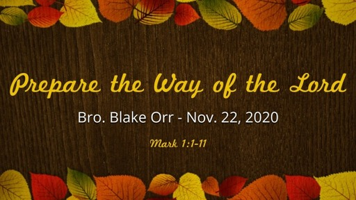 Prepare the Way of the Lord - Sunday Service - November 22, 2020