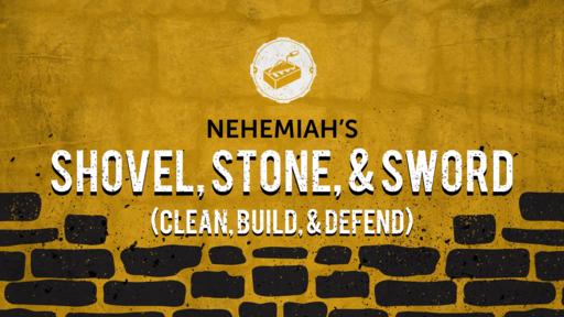 Nehemiah's Shovel, Stone, & Sword (11/22/2020)