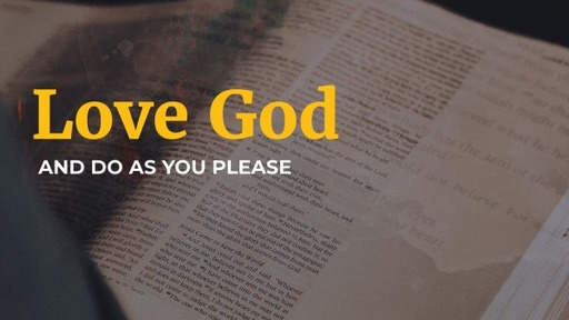 Love God and do as you please