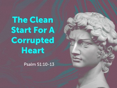 The Clean Start For A corrupted Heart