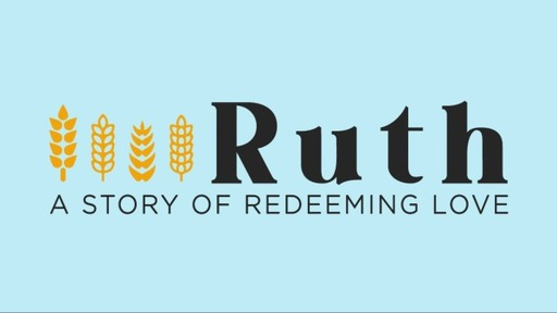Ruth: A Story of Redeeming Love